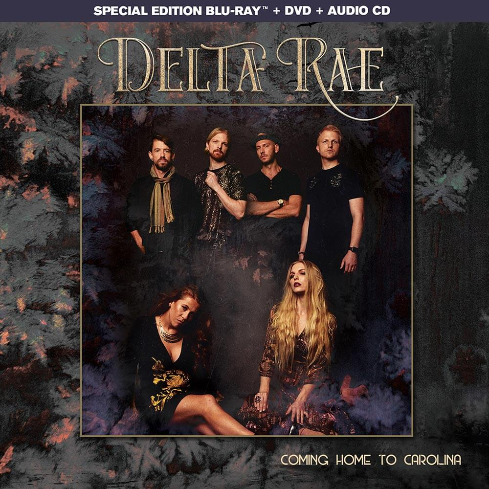 Delta Rae - Coming Home To Carolina